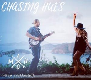 Chasing Hues @ Maho Crossroads